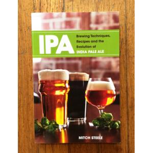 IPA: Brewing Techniques, Recipes, and the Evolution of India Pale Ale Book