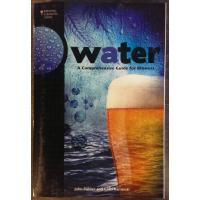 Water: A Comprehensive Guide For Brewers Book